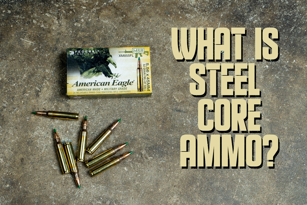 what is steel core ammo