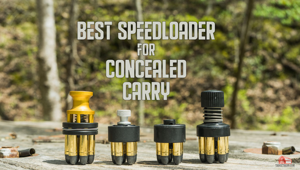 best revolver speedloader for concealed carry