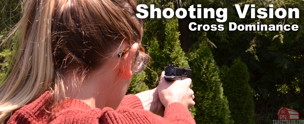 Shooting Vision and Cross Dominance