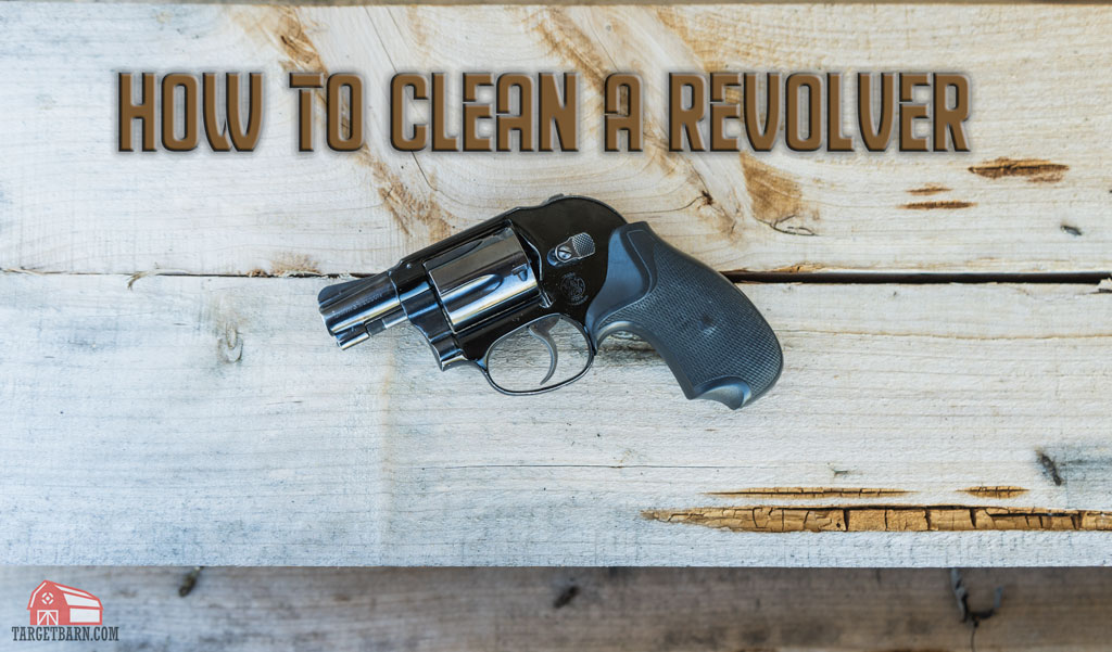 how to clean a revolver hero image